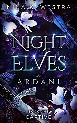 Night Elves of Ardani: Book One: Captive