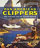 Best Clippers - Pan American Clippers: The Golden Age of Flying Review