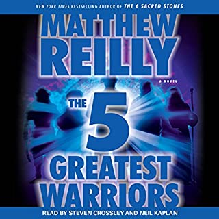 The 5 Greatest Warriors     A Novel              Written by:                                                                                                                                 Matthew Reilly                               Narrated by:                                                                                                                                 Steven Crossley                      Length: 11 hrs and 47 mins     1 rating     Overall 5.0