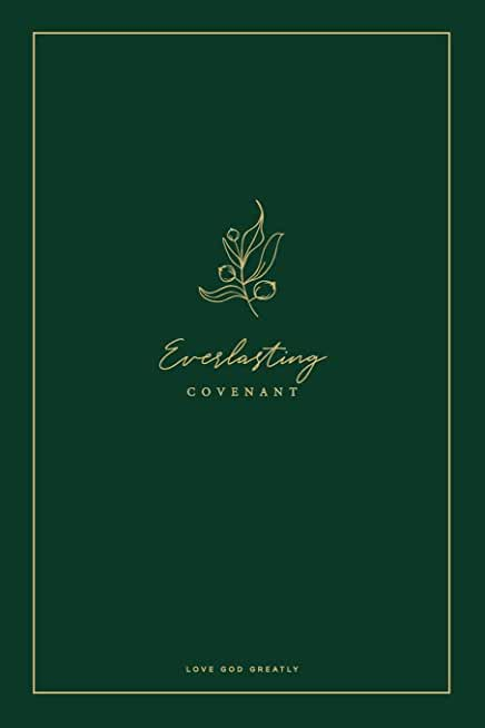 Everlasting Covenant: A Love God Greatly Study Journal