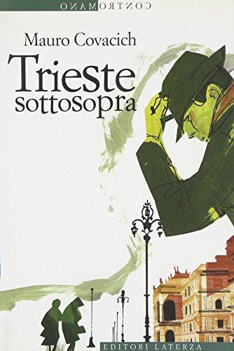 Trieste sottosopra. Quindici passeggiate nella città del vento (Contromano)