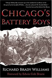 Chicago'S Battery Boys: The Chicago Mercantile Exchange Battery in the American Civil War