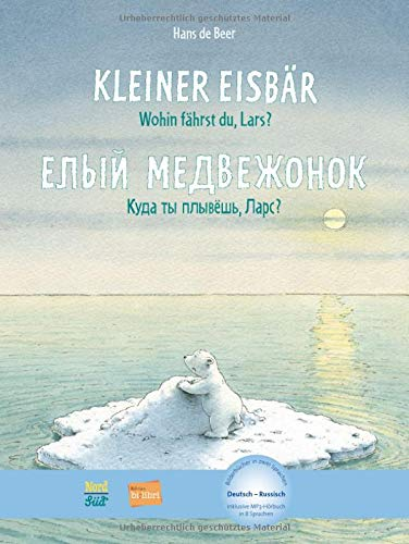 Kleiner Eisbär - wohin fährst du, Lars ?: Kinderbuch Deutsch-Russisch mit MP3-Hörbuch zum Herunterladen