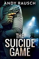 The Suicide Game: Large Print Edition