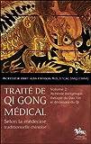 Traité de Qi Gong médical - T2 - Alchimie énergétique