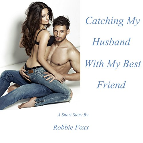 Catching My Husband with My Best Friend audiobook cover art