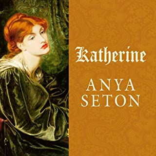 Katherine     A Novel              Written by:                                                                                                                                 Anya Seton                               Narrated by:                                                                                                                                 Wanda McCaddon                      Length: 23 hrs and 44 mins     1 rating     Overall 5.0