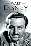 Walt Disney: A Life From Beginning to End (Biographies of Business Leaders)