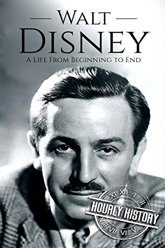 Compare Textbook Prices for Walt Disney: A Life From Beginning to End Biographies of Business Leaders  ISBN 9781985114173 by History, Hourly