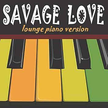 Savage Love (Lounge Piano Version)