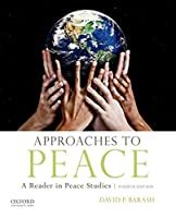 Approaches to Peace: A Reader in Peace Studies
