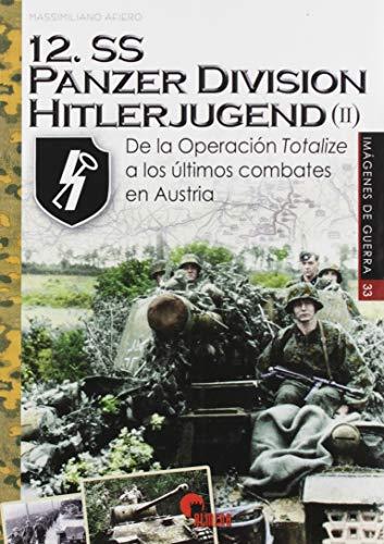 12.Ss Panzerdivision Hitlerjugend (II). De La Operación...