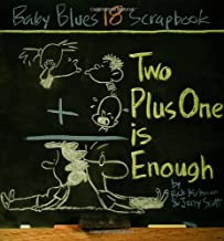 Two Plus One Is Enough: Baby Blues Scrapbook #18 (Volume 20)