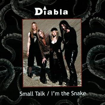 Small Talk/ I'm the Snake