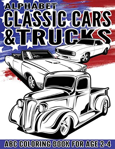 Alphabet Classic Cars & Trucks: ABC Coloring Book for Age