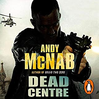 Dead Centre                   By:                                                                                                                                 Andy McNab                               Narrated by:                                                                                                                                 Rupert Degas                      Length: 3 hrs and 17 mins     15 ratings     Overall 4.3