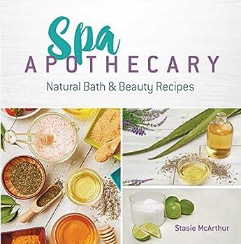 Spa Apothecary  Natural Bath & Beauty Recipes
