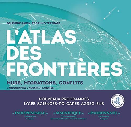 LAtlas des frontières - Murs, migrations, conflits