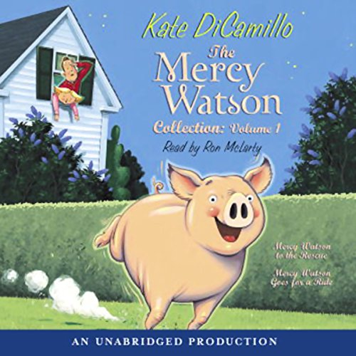 The Mercy Watson Collection     Volume 1              By:                                                                                                                                 Kate DiCamillo                               Narrated by:                                                                                                                                 Ron McLarty                      Length: 40 mins     76 ratings     Overall 4.4