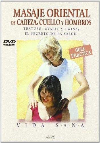 Masaje oriental de cabeza, cuello y hombros [DVD]