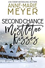 Second Chance Mistletoe Kisses: A Sweet Christmas Romance (The Christmas Romance Collection)