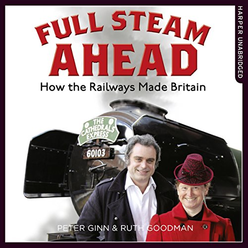 Full Steam Ahead Audiobook By Peter Ginn, Ruth Goodman cover art