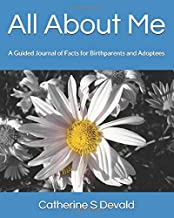 All About Me: A Guided Journal of Facts for Birthparents and Adoptees