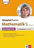 Klett Komplett Trainer Mathematik Gymnasium Klasse 5: Gymnasium - Der komplette Lernstoff: Buch mit Online-Übungen