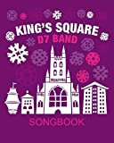 King's Square Songbook: by D7 Band: Volume 1