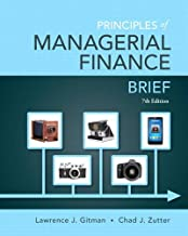 Principles of Managerial Finance, Brief (7th Edition)- Standalone book (Pearson Series in Finance)