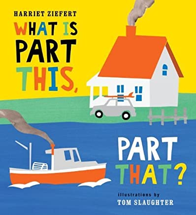 What Is Part This, Part That? by Harriet Ziefert (2013-04-14)