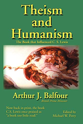 Theism and Humanism : The Book that Influenced C. S. Lewis