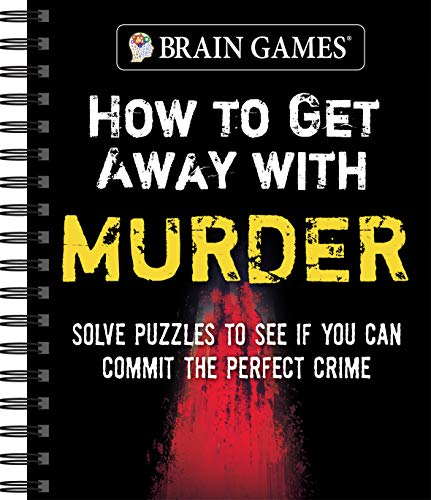 Brain Games - How to Get Away with Murder: Solve Puzzles to See if You Can Commit the Perfect Crime