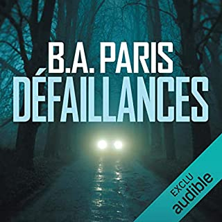 Défaillances                   By:                                                                                                                                 B. A. Paris                               Narrated by:                                                                                                                                 Maud Rudigoz                      Length: 8 hrs and 55 mins     1 rating     Overall 4.0
