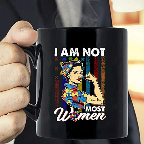 I Am Not Most Women, Autism Mom Po-wer, Proud American Autism Mom, Autism Awareness-Day Gift For Women, Mothers-Day Gift, Autism Mom Gift-blho0403202104 Coffee Mug