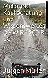 Motorrad Kaufberatung und Wissenswertes BMW R 1200 R LC