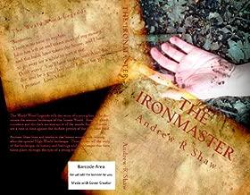 The Ironmaster (Weald Wood Legends Book 1)