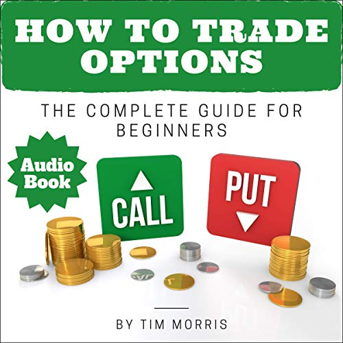 How to Trade Options: The Complete Guide for Beginners cover art