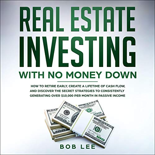 Real Estate Investing with No Money Down  By  cover art