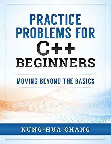 Practice Problems for C++ Beginners: Moving Beyond the Basics