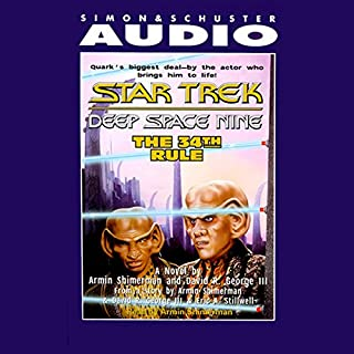 Star Trek, Deep Space Nine: The 34th Rule (Adapted)                   By:                                                                                                                                 Armin Shimerman,                                                                                        David R. George lll                               Narrated by:                                                                                                                                 Armin Shimerman                      Length: 3 hrs     26 ratings     Overall 4.3