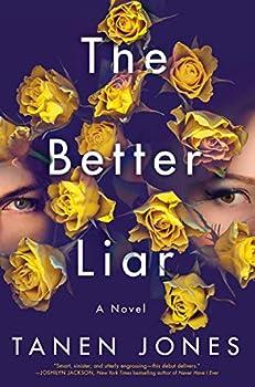 The Better Liar  A Novel