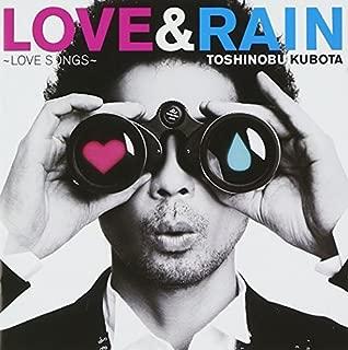 Love & Rain: Love Songs by KUBOTA,TOSHINOBU (2010-12-10)