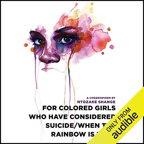 for colored girls who have considered suicide - when the rainbow is enuf