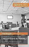 Comment lutter contre l'absentéisme au travail ? Construire une relation win-win entre employeur et employé