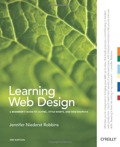Learning Web Design: A Beginner's Guide to (X)HTML,...