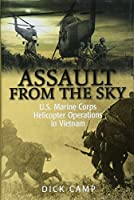 Assault from the Sky: U.S. Marine Corps Helicopter Operations in Vietnam