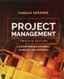 Project Management: A Systems Approach to Planning, Scheduling, and Controlling - Harold Kerzner