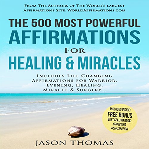 The 500 Most Powerful Affirmations for Healing & Miracles audiobook cover art