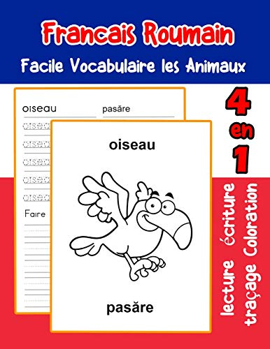 Francais Roumain Facile Vocabulaire les Animaux: De base Français Roumain fiche de vocabulaire pour les enfants a1 a2 b1 b2 c1 c2 ce1 ce2 cm1 cm2 ... animaux pour decrire une image en francais)